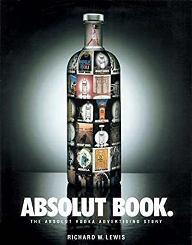 Absolut Book.: The Absolut Vodka Advertising Story (Werbung Absolut Vodka)