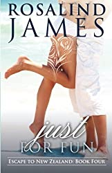 Just for Fun: Escape to New Zealand Book Four by Rosalind James (2012-12-31)