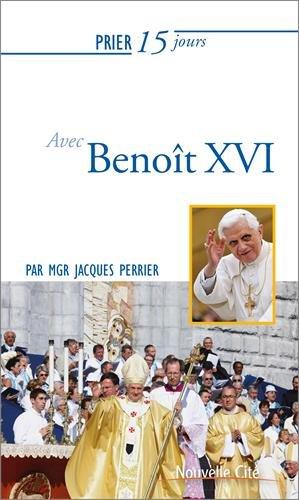 Prier 15 jours avec Benoît XVI