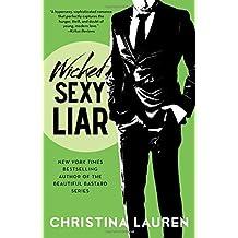 Wicked Sexy Liar (Wild Seasons) by Christina Lauren (2016-02-02)