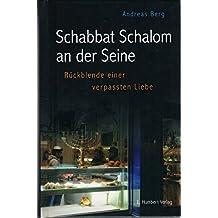Schabbat Schalom an der Seine: Rückblende einer verpassten Liebe