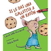 Si Le Das Una Galletita a Un Raton (If You Give... Books (Spanish))