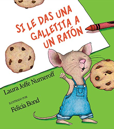 Si le das una galletita a un ratón: If You Give a Mouse a Cookie (Spanish edition) (Schwein Und Cookies)