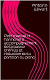 Petit manuel d' harmonie d' accompagnement de la basse chiffrée et réduction de la partition au piano