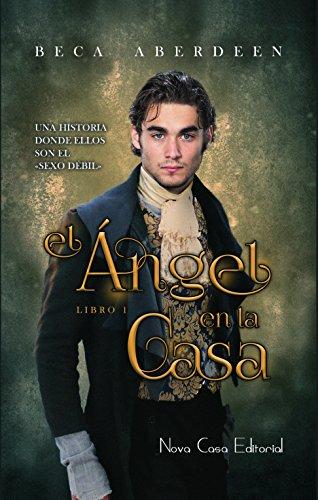 El ángel en la casa: Una historia donde ellos son el