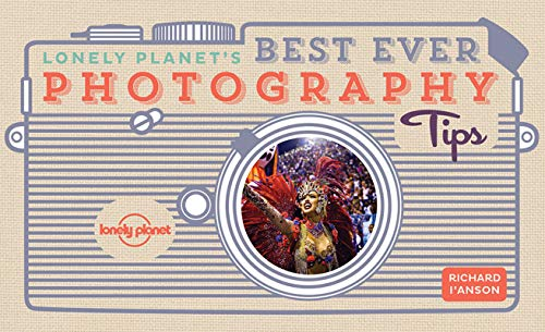 Lonely Planet's Best Ever Photography Tips - 2ed - Anglais par Lonely Planet LONELY PLANET