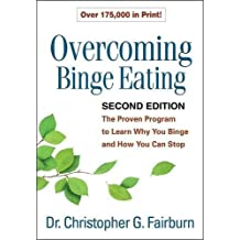 Overcoming Binge Eating: The Proven Program to Learn Why You Binge and How You Can Stop