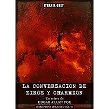 La Conversación de Eiros y Charmion: Un relato de Edgar Allan Poe (Dark Penny Dreadful nº 6)