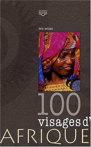 100 visages d'Afrique par Eric Sellato