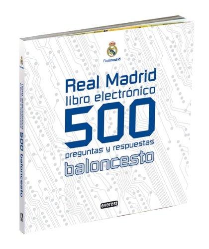 Real Madrid. Libro electrónico. 500 preguntas y respuestas. Baloncesto (Real Madrid / Libros singulares) por Moldes González Diego