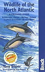 Wildlife of the North Atlantic: A Cruising Guide - British Isles, Faroes, Norway, Iceland, Southern Greenland, Newfoundland (Bradt Travel Guides (Wildlife Guides))