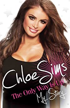 Chloe Sims: The Only Way is Up - My Story by [Sims, Chloe]
