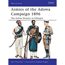 Armies of the Adowa Campaign 1896: The Italian Disaster in Ethiopia (Men-at-Arms, Band 471)