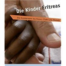 Die Kinder Eritreas. Das Sozialprojekt des Rotary Clubs Linz-Altstadt
