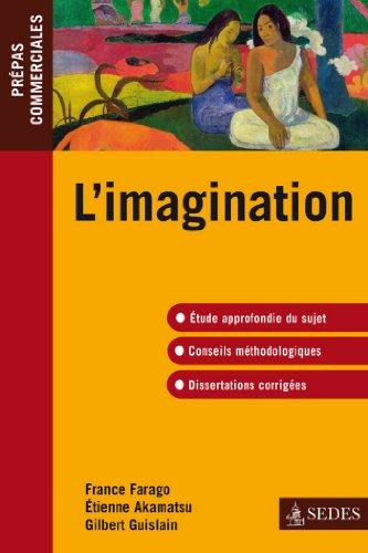 L'imagination -épreuve de culture générale 2010-2011 (Série Cours) par France Farago
