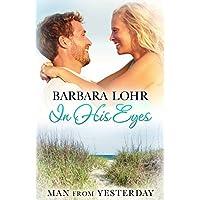 In His Eyes: Heartwarming Small Town Beach Romance: Volume