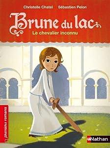 """Afficher """"Brune du lac - série en cours n° 1 Le chevalier inconnu"""""""