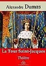 La Tour Saint-Jacques - suivi d'annexes: Nouvelle édition 2019 par Dumas