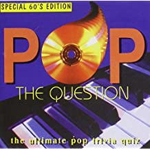 Pop The Question - The Utimate Pop Trivia Quiz - Special 60's Edition
