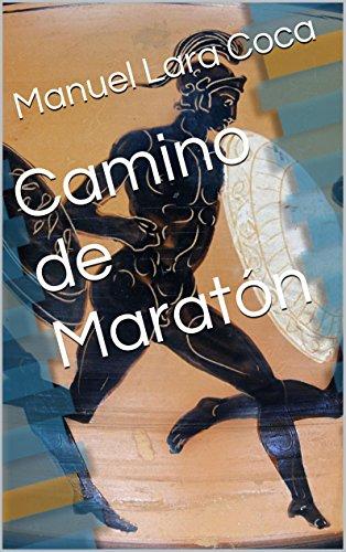 Camino de Maratón por Manuel Lara Coca