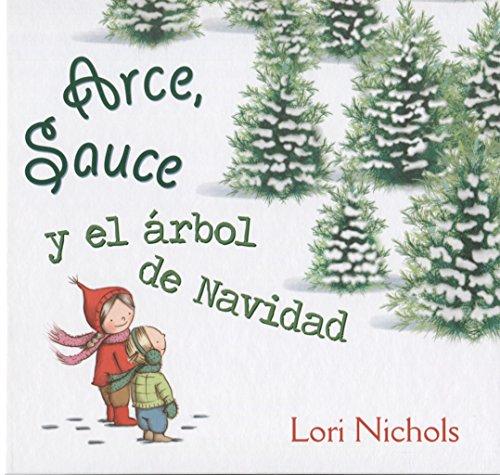 Arce, Sauce y el árbol de Navidad (PICARONA) por LORI NICHOLS