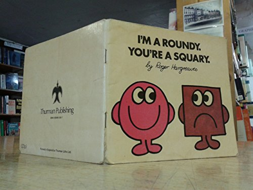 im-a-roundy-youre-a-squary