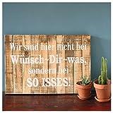La Finesse Holzschild mit Spruch Wir Sind Hier Nicht Bei WÜNSCH Dir was. 40x58x4cm Hochwertiges Wandbild aus Holz