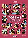 Totems et civilisations autour du monde par Cassany