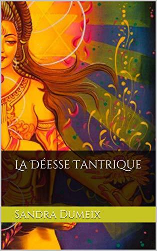 Livre gratuit pdf a telecharger La Déesse Tantrique
