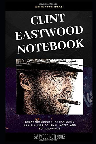Clint Eastwood Notebook: Great Notebook for School