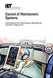 Control of Mechatronic Systems (Control, Robotics and Sensors)