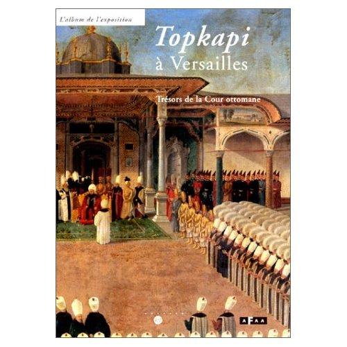 Topkapi à Versailles : Topkapi