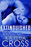 Front cover for the book Extinguished (Titanium Security Series Book 4) by Kaylea Cross