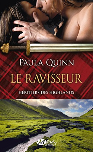 Le Ravisseur: Héritiers des Highlands, T1 (French Edition)