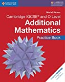 Cambridge IGCSE® and O Level Additional Mathematics Practice Book (Cambridge International IGCSE)