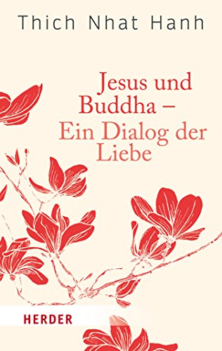 Jesus und Buddha - Ein Dialog der Liebe (HERDER spektrum)