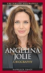 Angelina Jolie: A Biography (Greenwood Biographies)