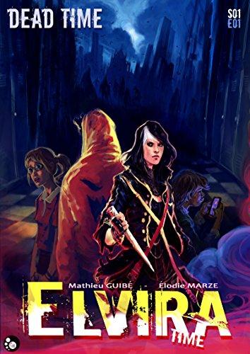 Couverture du livre Elvira Time - Saison 1 Episode 1: Dead Time