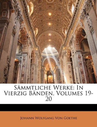 Sämmtliche Werke: In Vierzig Bänden, Volumes 19-20