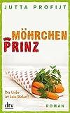Möhrchenprinz: Roman