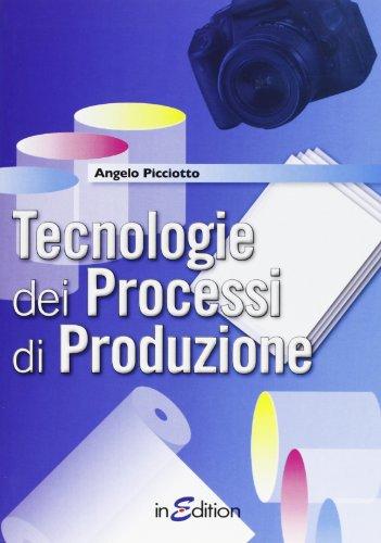 Tecnologie dei processi di produzione. Per le Scuole superiori. Con espansione online