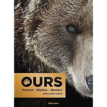 Ours : Portraits - Mythes - Histoire