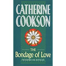 The Bondage of Love by CATHERINE COOKSON (1998-08-01)