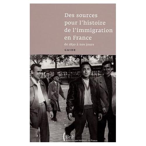 Des sources pour l'histoire de l'immigration en France de 1830 à nos jours : Guide