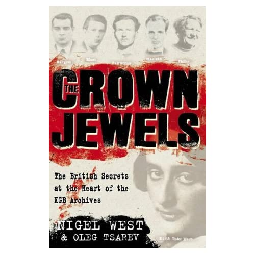The Crown Jewels: The British Secrets at the Heart of the KGB's Archives by Nigel West (1998-04-06)