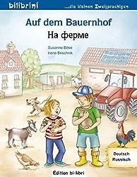 Auf dem Bauernhof: Kinderbuch Deutsch-Russisch