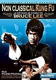 Méthode de combat de Bruce Lee - Vol. 2 : No Classical Kung Fu