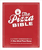 The Pizza Bible: The World's Favorite Pizza Styles, from Neapolitan, Deep-Dish, Wood-Fired,Sicilian, Calzones and Focaccia to New York, New Haven, Detroit, and more