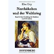 Nesthäkchen und der Weltkrieg: Band 4  Eine Erzählung für Mädchen von 8-12 Jahren