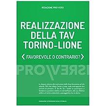 Realizzazione della TAV Torino-Lione: Favorevole o contrario? (Italian Edition)